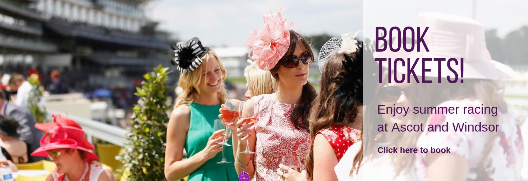 Book for summertime racing at Ascot and Windsor