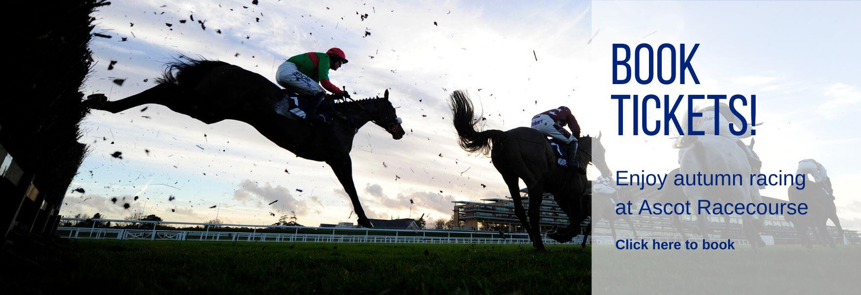 Book thrilling autumn racing at Ascot