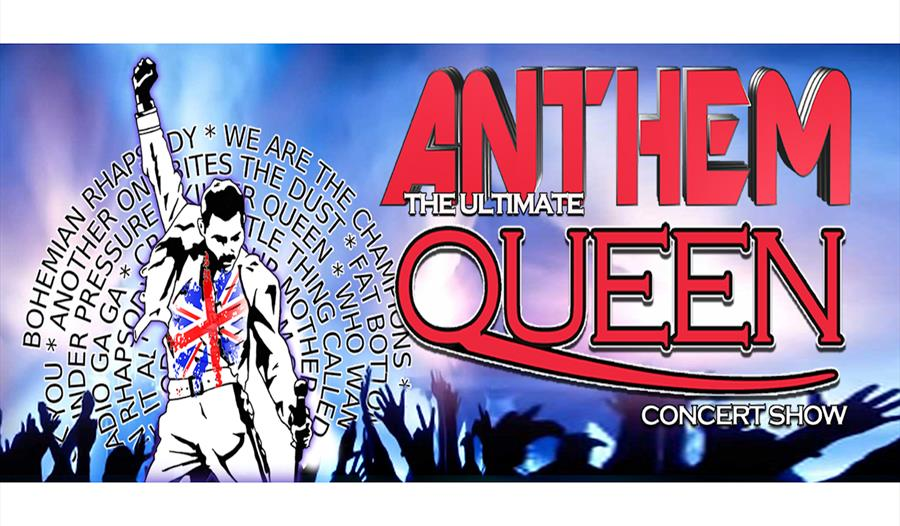 Anthem – The Ultimate Queen Concert Show