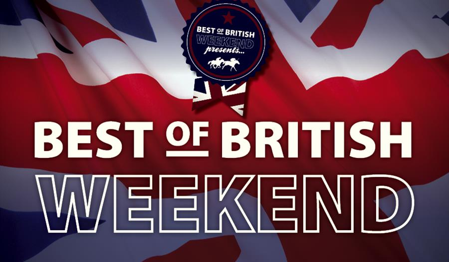 Best of British Festival on 30th June - 2nd July at Royal Windsor Racecourse